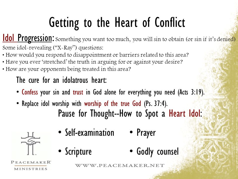 """Getting to the Heart of Conflict Idol Progression : Something you want too much, you will sin to obtain (or sin if it's denied) Some idol-revealing ("""""""