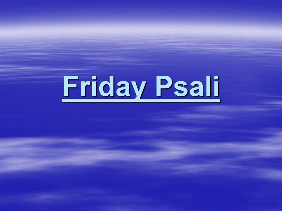 Friday Psali