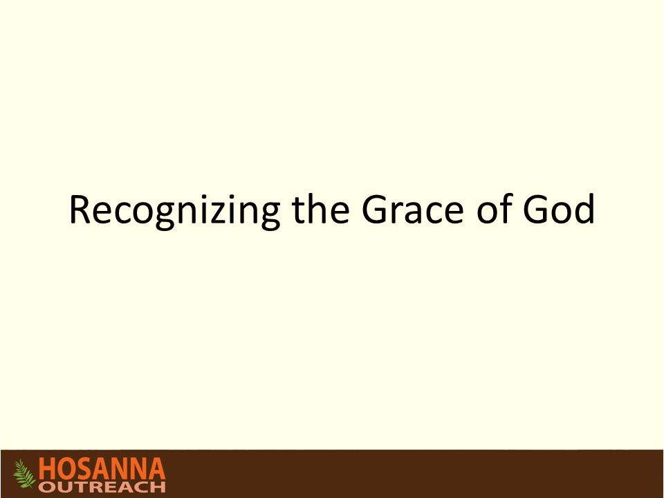Recognizing the Grace of God