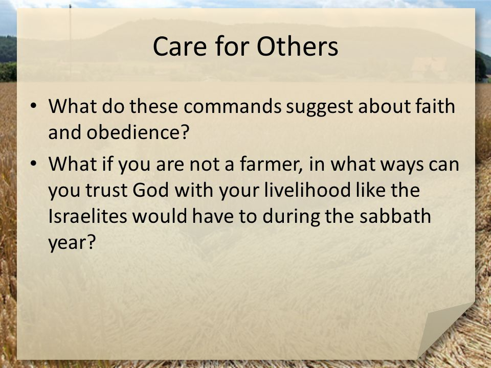 Care for Others What do these commands suggest about faith and obedience.