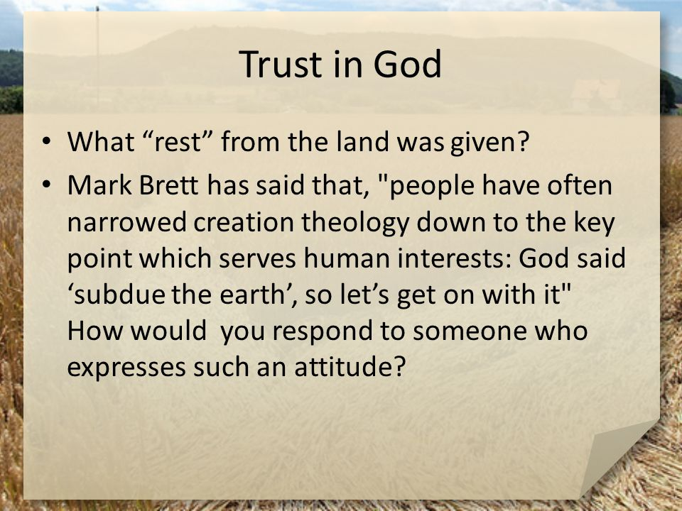 Trust in God What rest from the land was given.