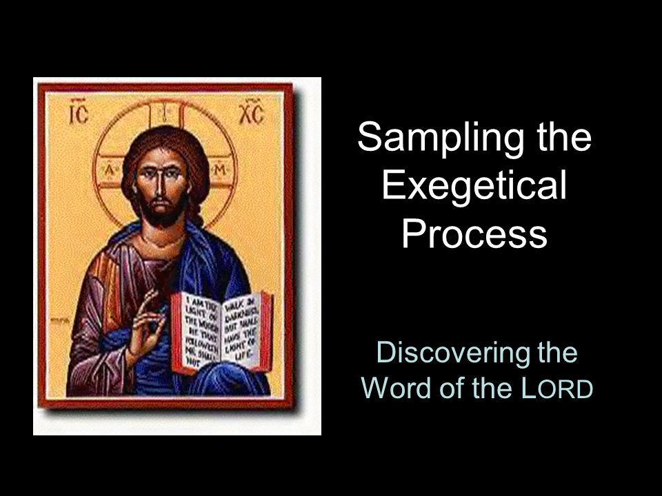 Sampling the Exegetical Process Discovering the Word of the L ORD