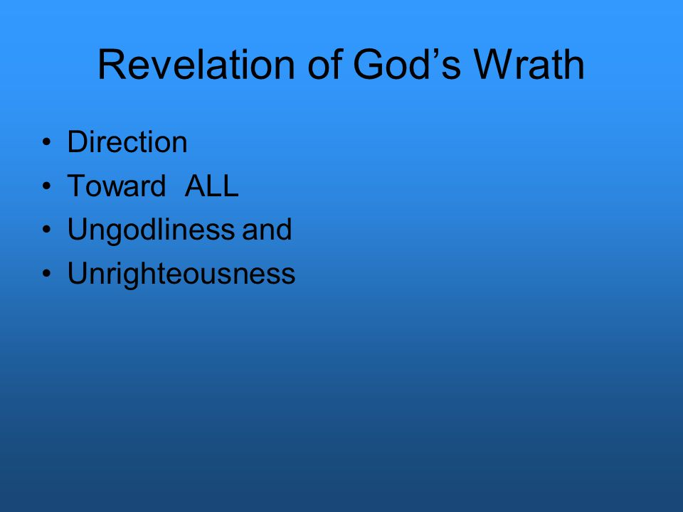 Revelation of God's Wrath Direction Toward ALL Ungodliness and Unrighteousness