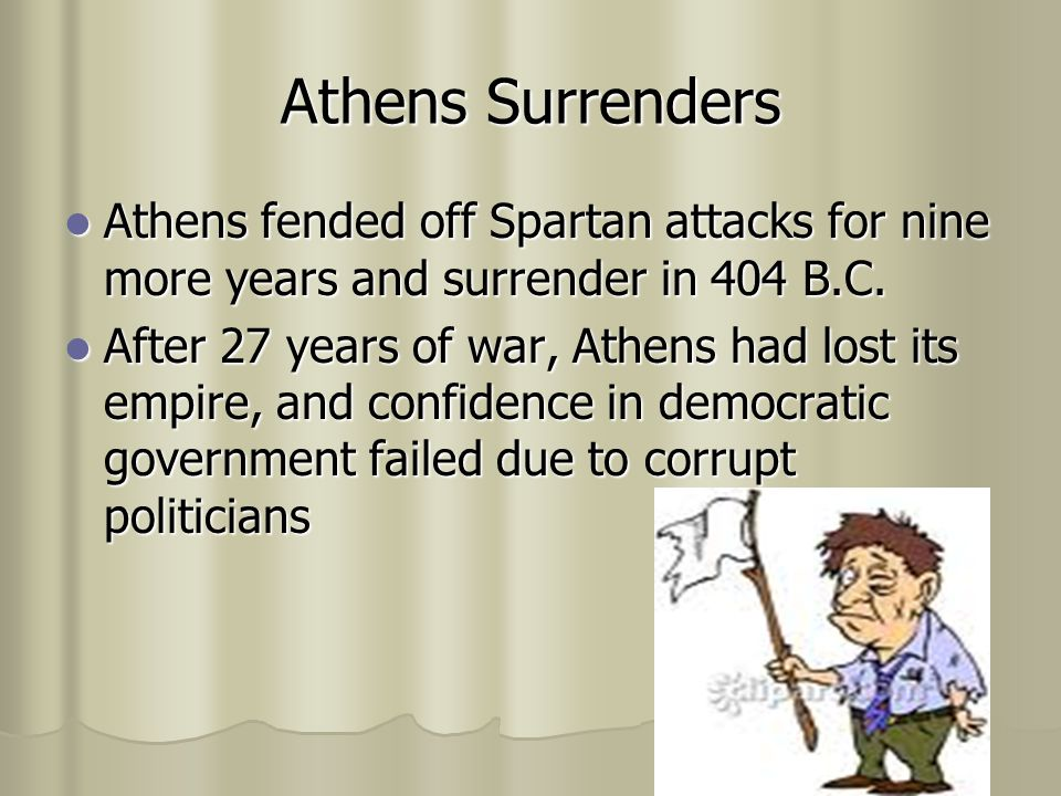 Some problems Athens has 2 major problems: Athens has 2 major problems: 1) a plague spreads and kills 1/3 to 2/3 of 1) a plague spreads and kills 1/3 to 2/3 of Athens' population- including Pericles.