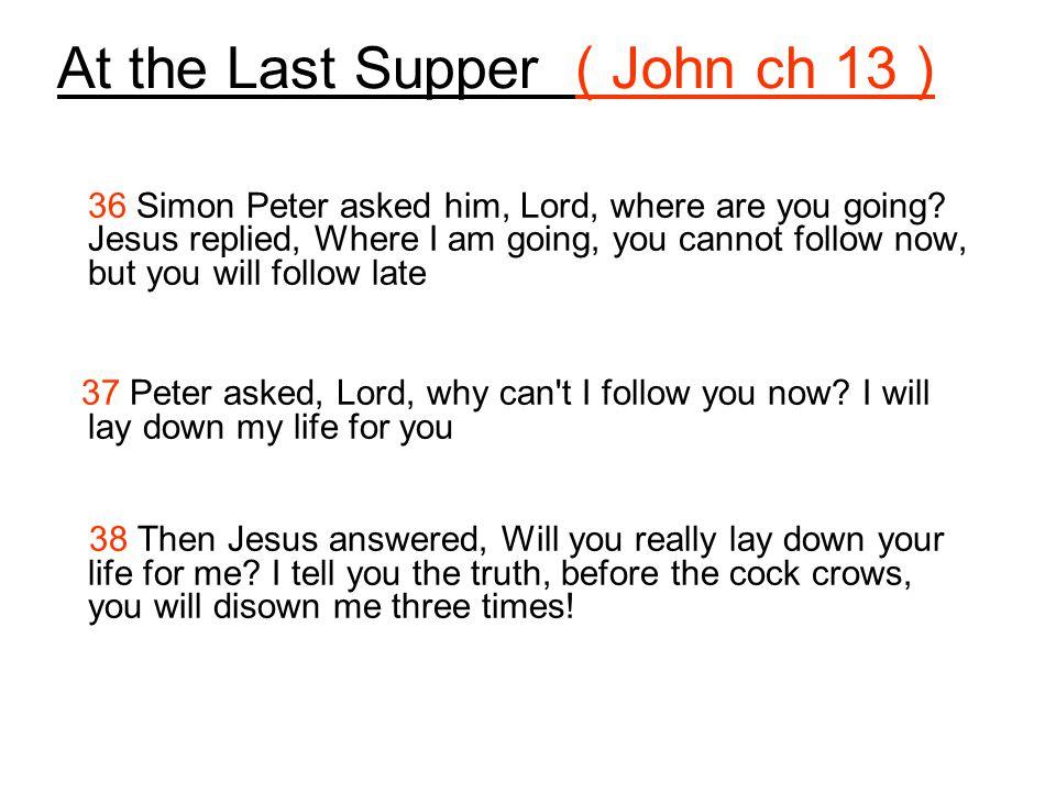 At the Last Supper ( Luke 22 ) 31 Simon, Simon, Satan has asked to sift you as wheat.