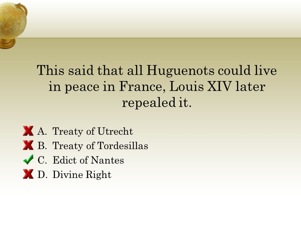 This said that all Huguenots could live in peace in France, Louis XIV later repealed it.