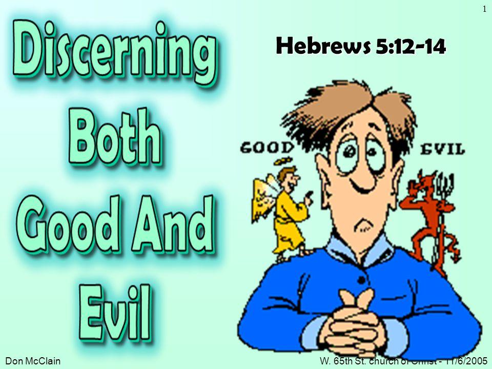 Don McClainW. 65th St. church of Christ - 11/6/2005 1 Hebrews 5:12-14