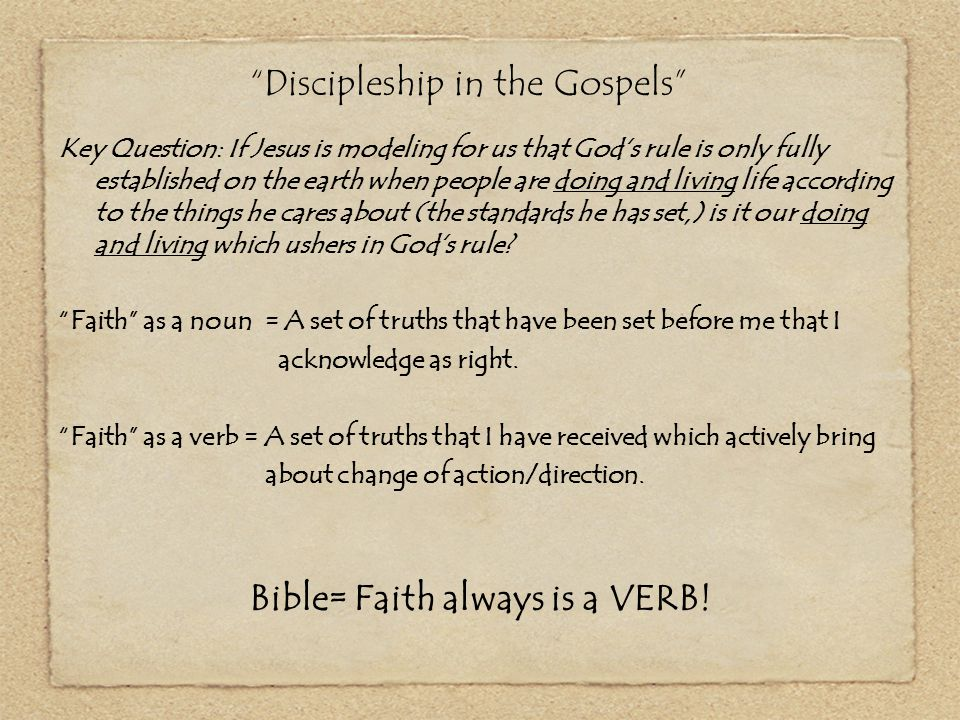"""""""Discipleship in the Gospels"""" Key Question: If Jesus is modeling for us that God's rule is only fully established on the earth when people are doing a"""