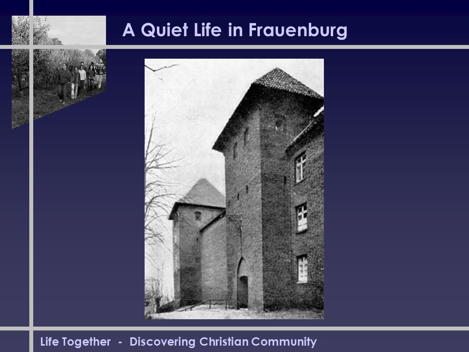 Life Together - Discovering Christian Community A Quiet Life in Frauenburg