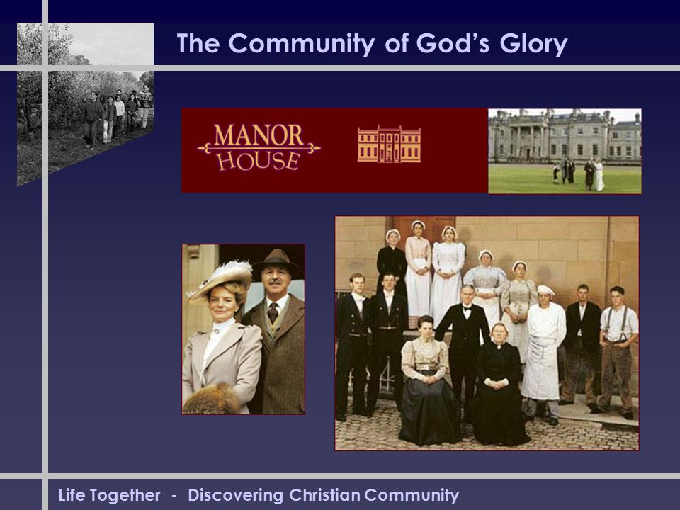 Life Together - Discovering Christian Community The Community of God's Glory