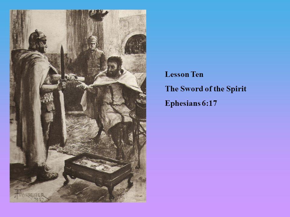 Lesson Ten The Sword of the Spirit Ephesians 6:17