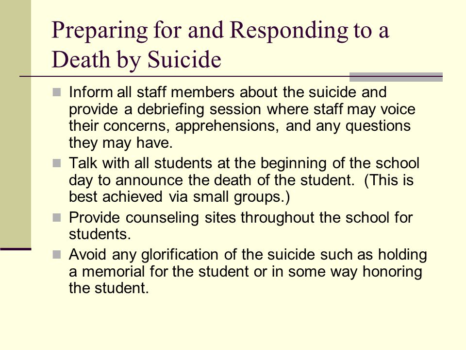 A Suicide In-Service Training Model (cont.) Explore role plays or case examples Evaluate for two reasons: (1) to gauge the effectiveness of the in-service format and materials and (2) to assess the amount of knowledge gained