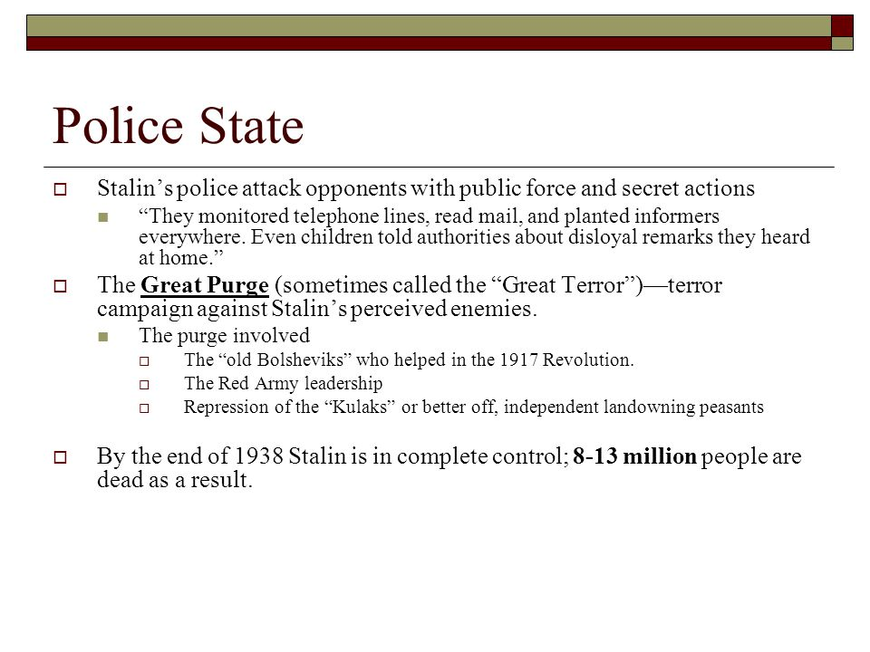 """Police State  Stalin's police attack opponents with public force and secret actions """"They monitored telephone lines, read mail, and planted informers"""