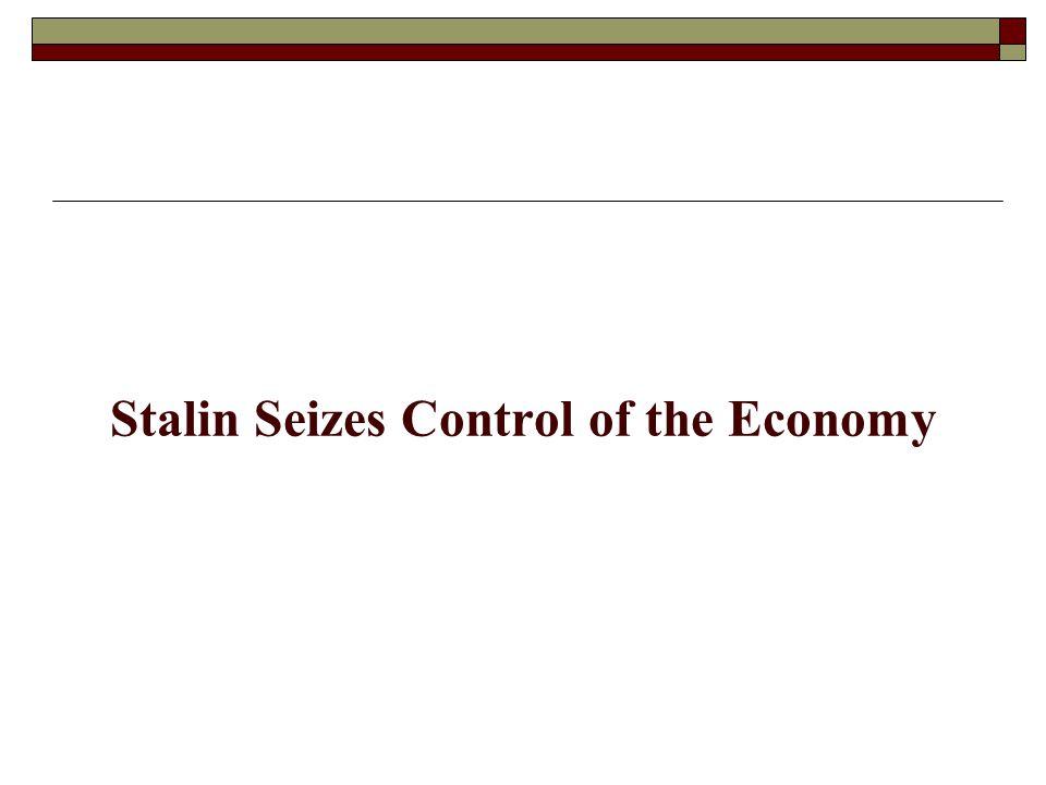 Stalin Seizes Control of the Economy