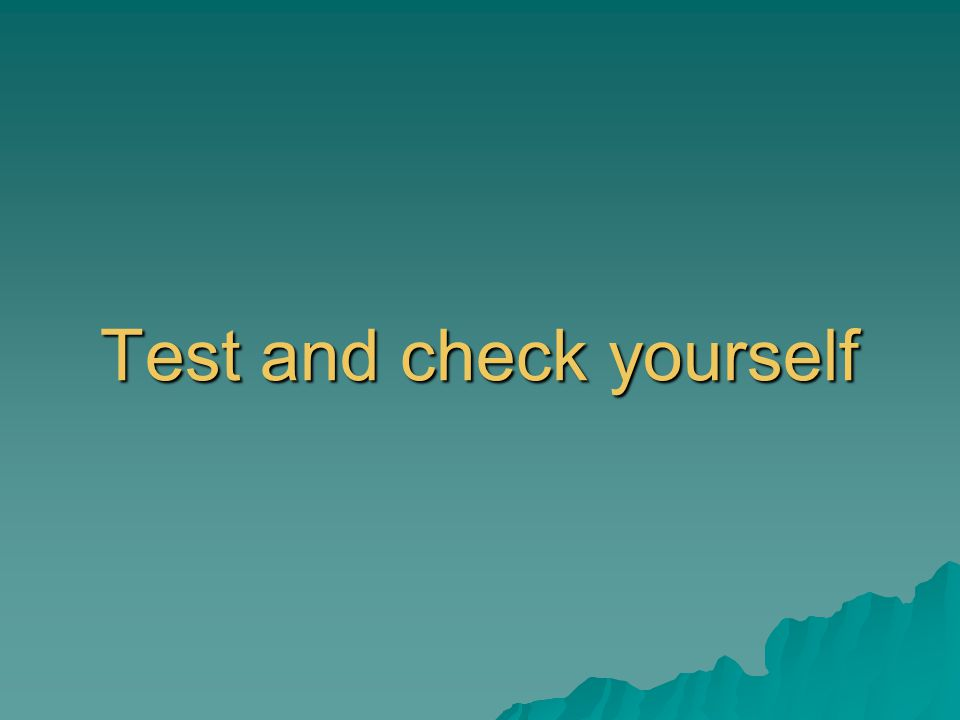 Test and check yourself