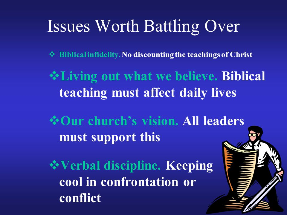 Issues Worth Battling Over  Biblical infidelity.