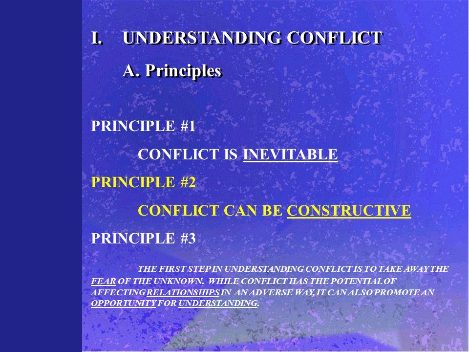 I.UNDERSTANDING CONFLICT A. Principles I.UNDERSTANDING CONFLICT A.