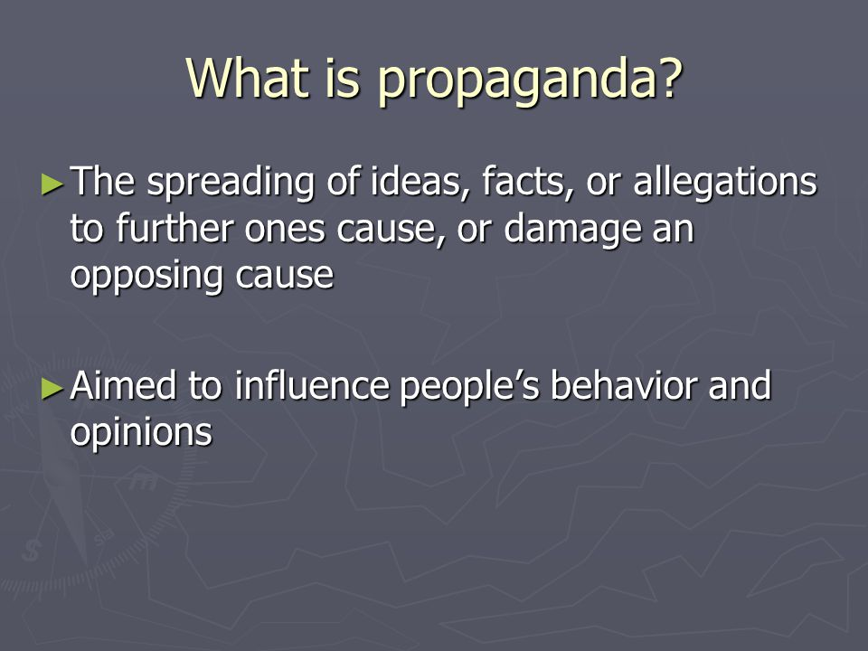 Practices of Propaganda ► Propaganda used to convince citizens to join war effort ► Indirect Methods: War bonds, Rationing goods, Giving materials ► Direct Methods: Enlisting, Volunteering, Production