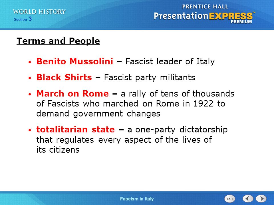 Section 3 Fascism in Italy Terms and People Benito Mussolini – Fascist leader of Italy Black Shirts – Fascist party militants March on Rome – a rally