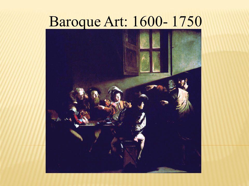 Baroque Art: 1600- 1750