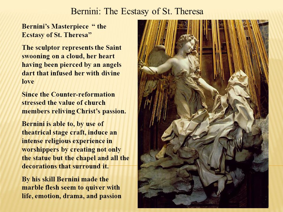"""Bernini: The Ecstasy of St. Theresa Bernini's Masterpiece """" the Ecstasy of St. Theresa"""" The sculptor represents the Saint swooning on a cloud, her hea"""