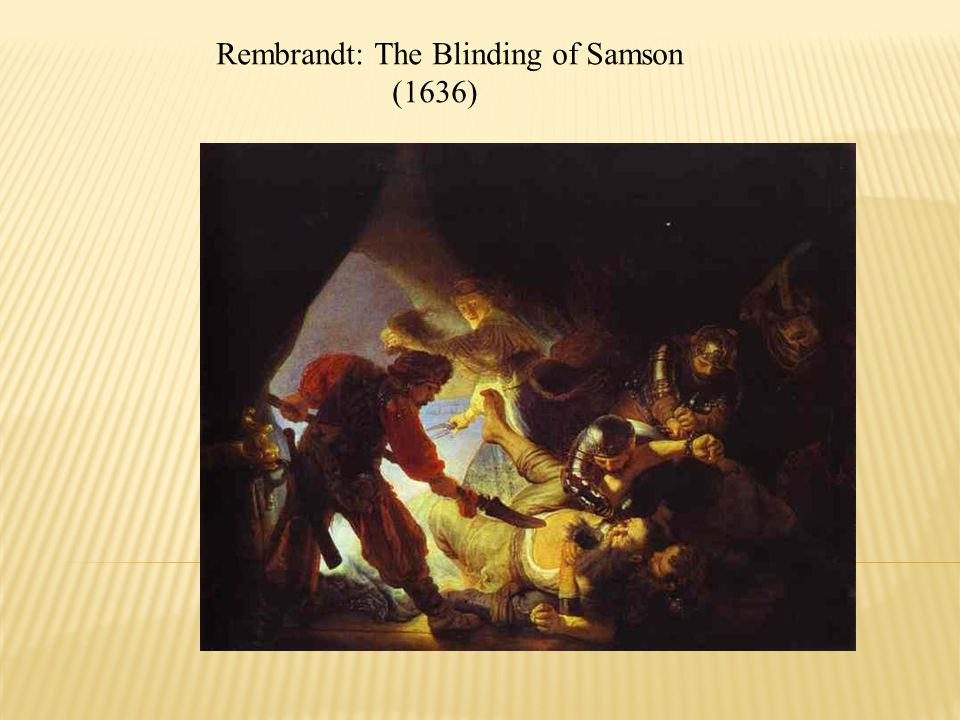 Rembrandt: The Blinding of Samson (1636)