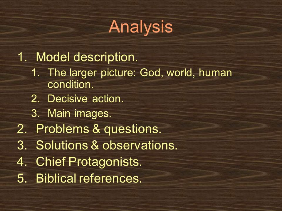 Analysis 1.Model description. 1.The larger picture: God, world, human condition.