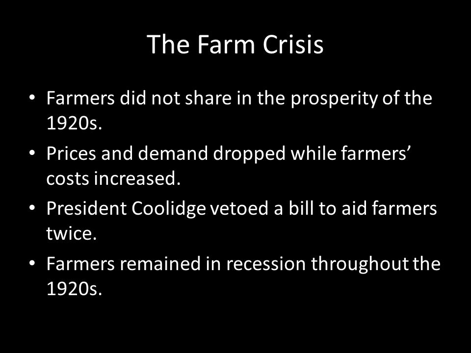 The Farm Crisis Farmers did not share in the prosperity of the 1920s.