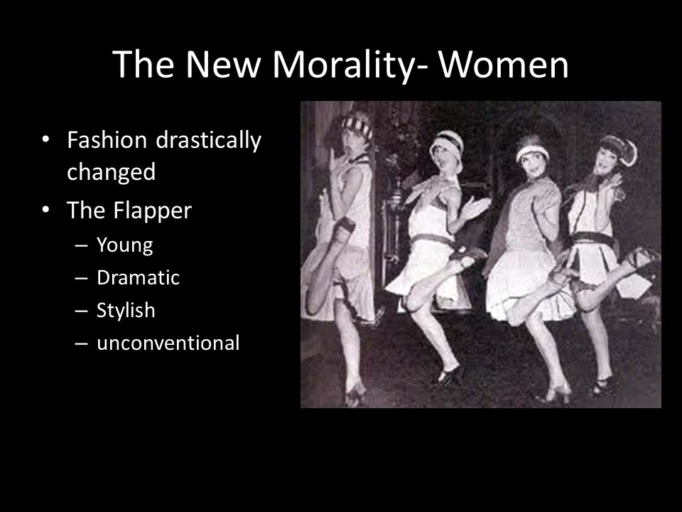The New Morality- Women Fashion drastically changed The Flapper – Young – Dramatic – Stylish – unconventional
