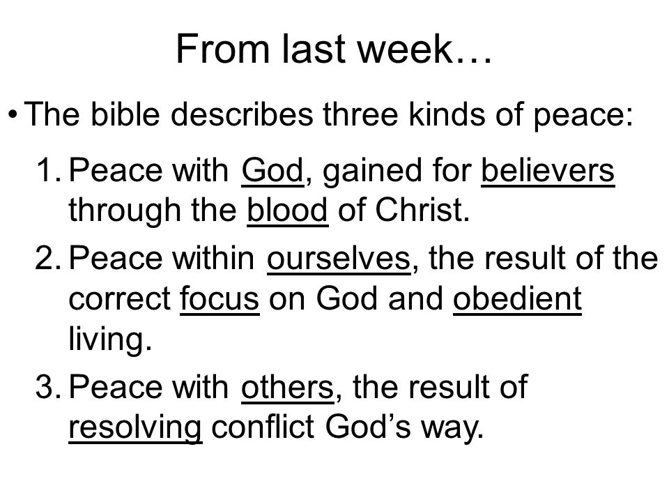 From last week… God's nature is characterized by peace, and He is the source of peace.
