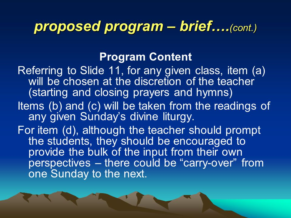 proposed program – brief…. (cont.) Program Content Referring to Slide 11, for any given class, item (a) will be chosen at the discretion of the teache