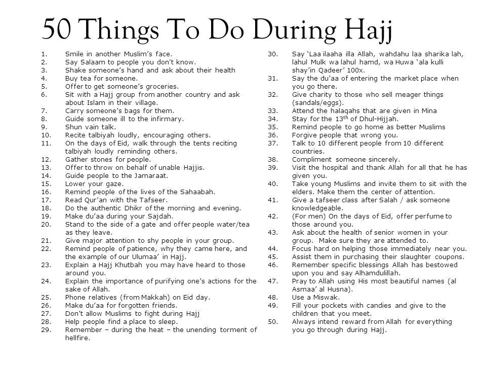 50 Things To Do During Hajj 30.Say 'Laa ilaaha illa Allah, wahdahu laa sharika lah, lahul Mulk wa lahul hamd, wa Huwa 'ala kulli shay'in Qadeer' 100x.