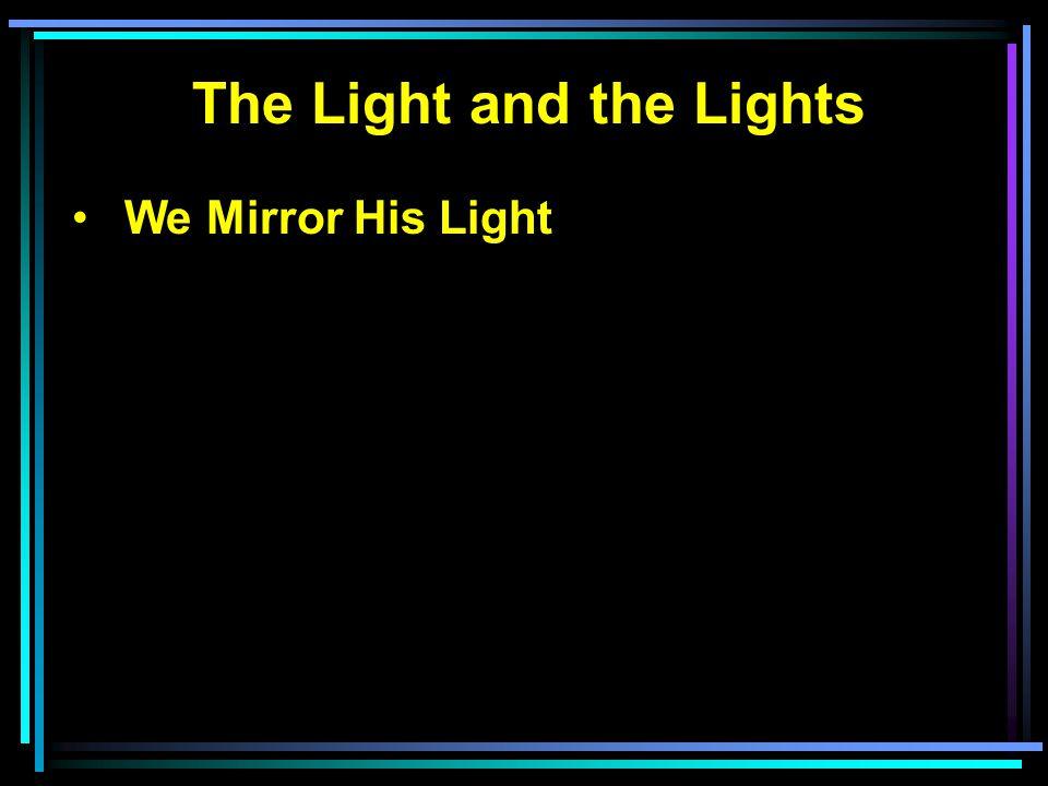 We Mirror His Light