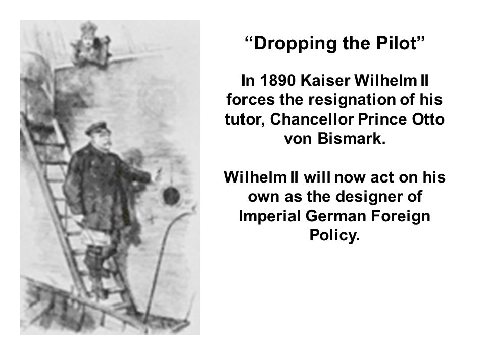 A new force enters the stage of world politics. Wilhelm II now becomes the third Kaiser of a united Germany. Wilhelm is determined to build a place fo