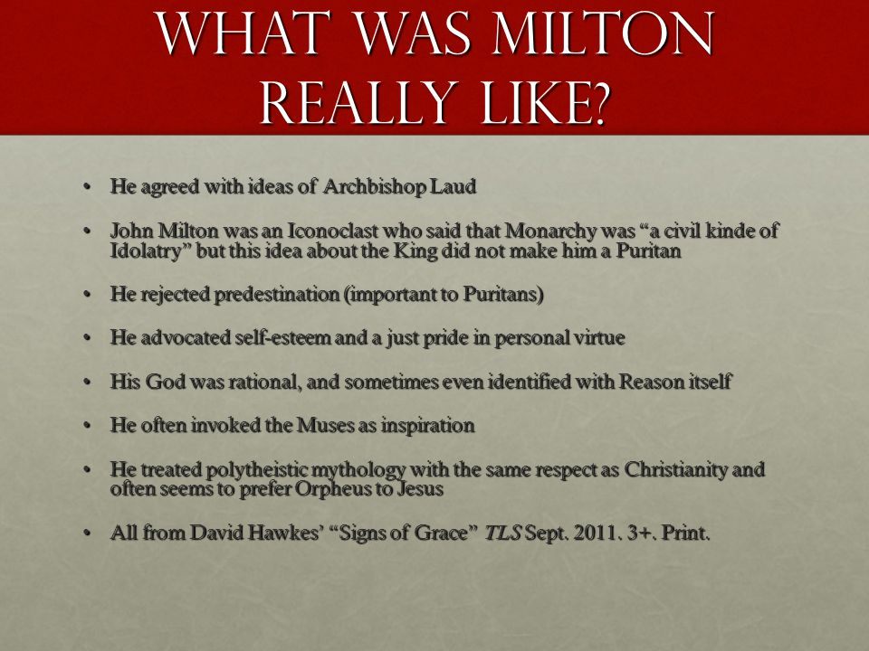 What was Milton really like.