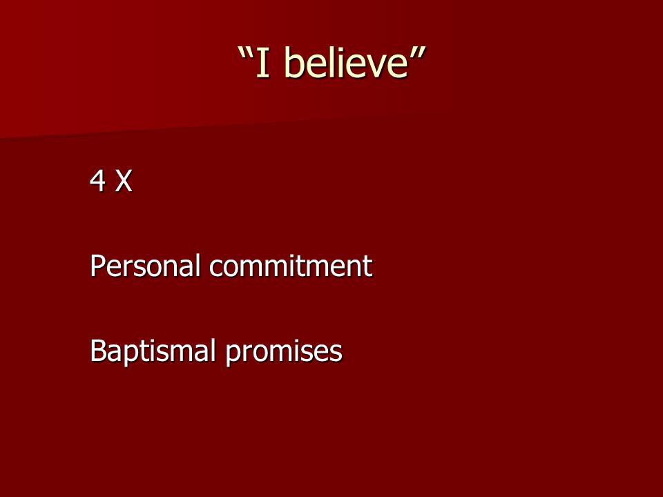 """I believe"" 4 X Personal commitment Baptismal promises"