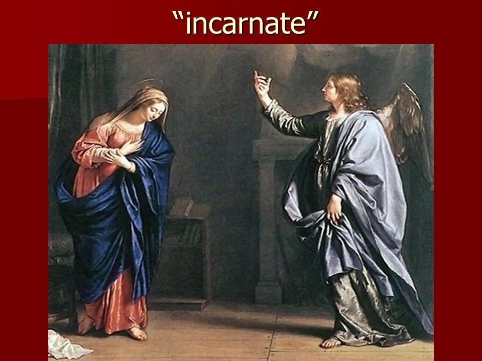 """""""incarnate"""" """"incarnate"""""""