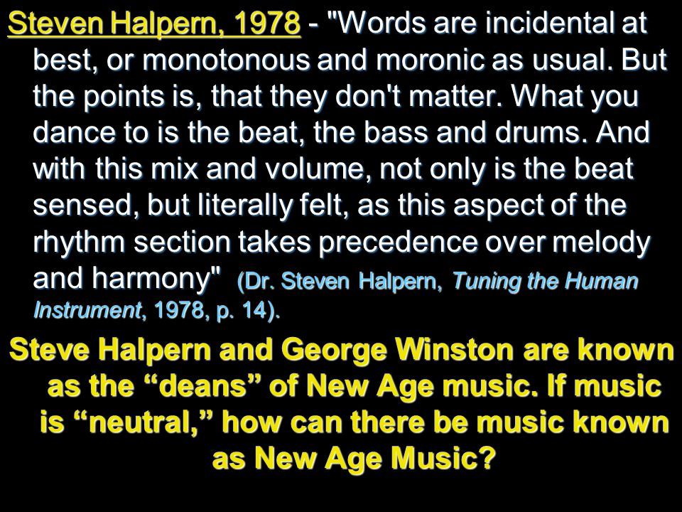 Steven Halpern, 1978 - Words are incidental at best, or monotonous and moronic as usual.
