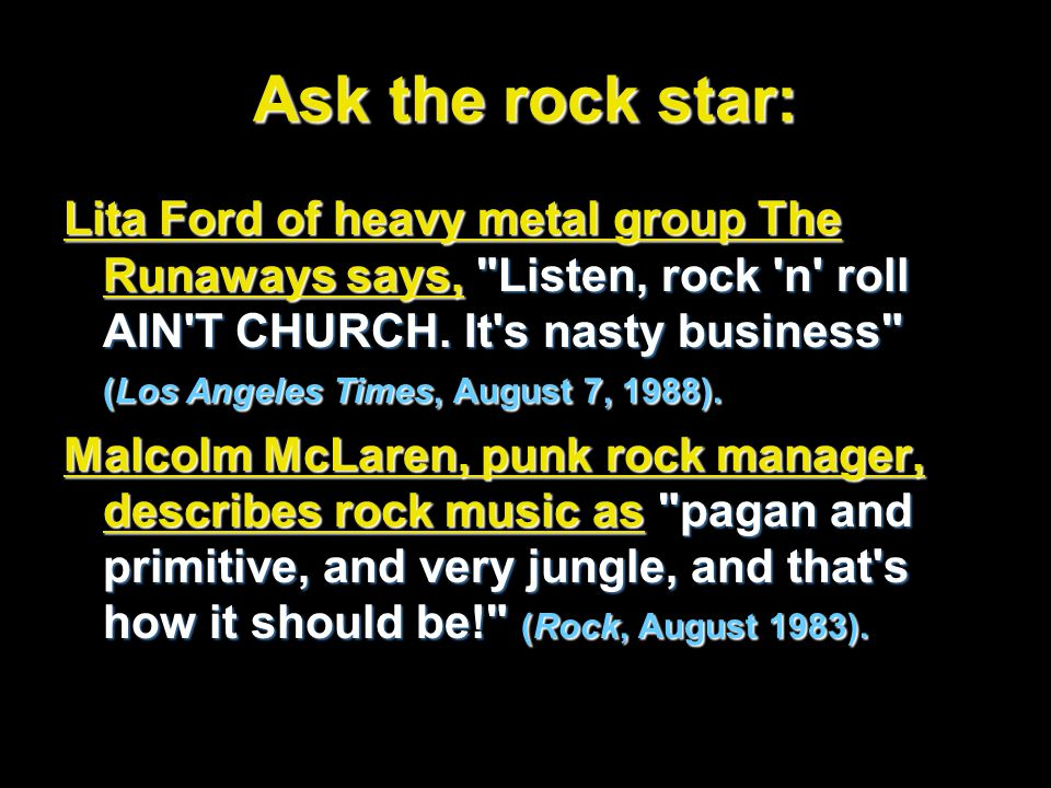 Ask the rock star: Lita Ford of heavy metal group The Runaways says, Listen, rock n roll AIN T CHURCH.