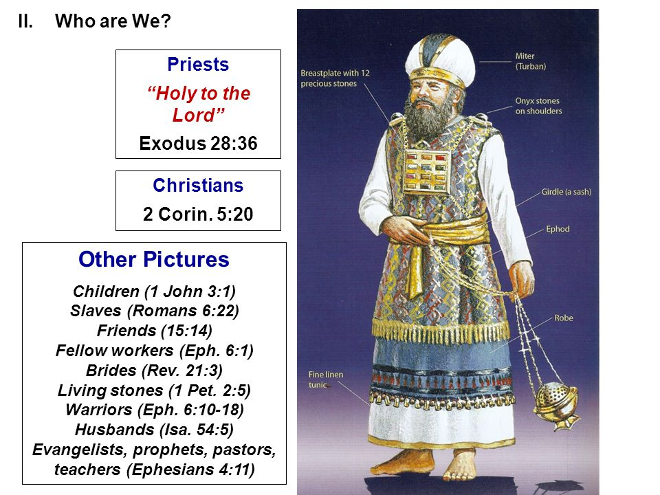 Priests Holy to the Lord Exodus 28:36 Christians 2 Corin.