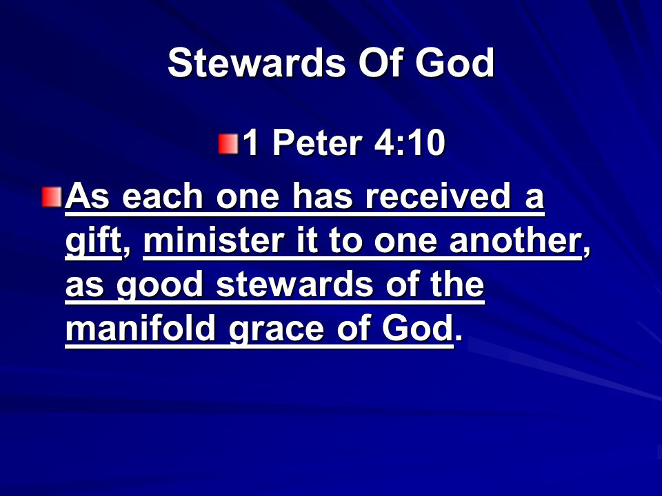 Stewards Of God Luke 12:42 And the Lord said, Who then is that faithful and wise steward, whom his master will make ruler over his household, to give them their portion of food in due season.