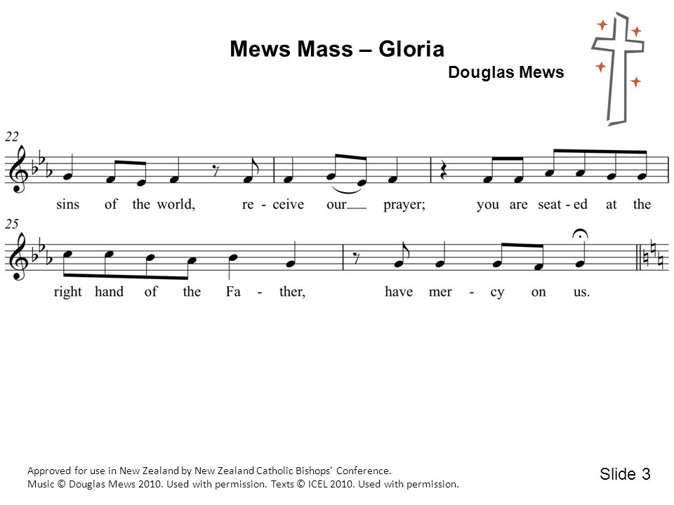 Mews Mass – Gloria Douglas Mews Approved for use in New Zealand by New Zealand Catholic Bishops' Conference.