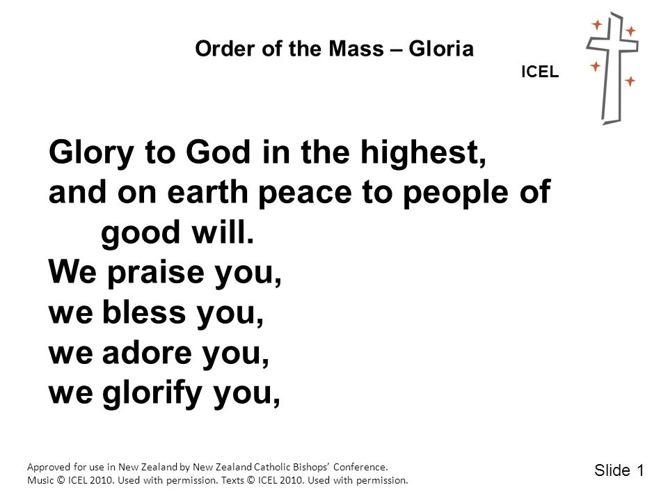 Order of the Mass – Gloria ICEL Approved for use in New Zealand by New Zealand Catholic Bishops' Conference.