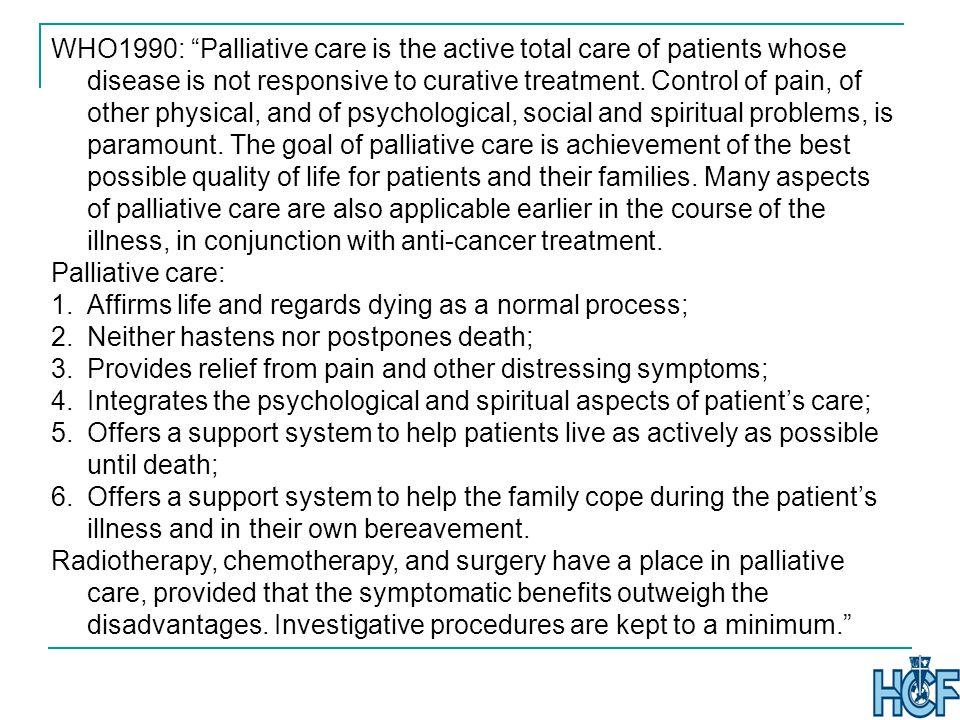 Elements of palliative care (Steiner 2003) 1.Optimal identification of symptoms 2.