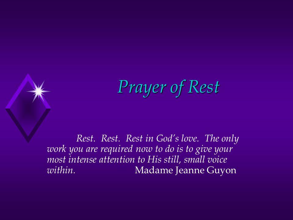Prayer of Rest Rest. Rest. Rest in God's love.