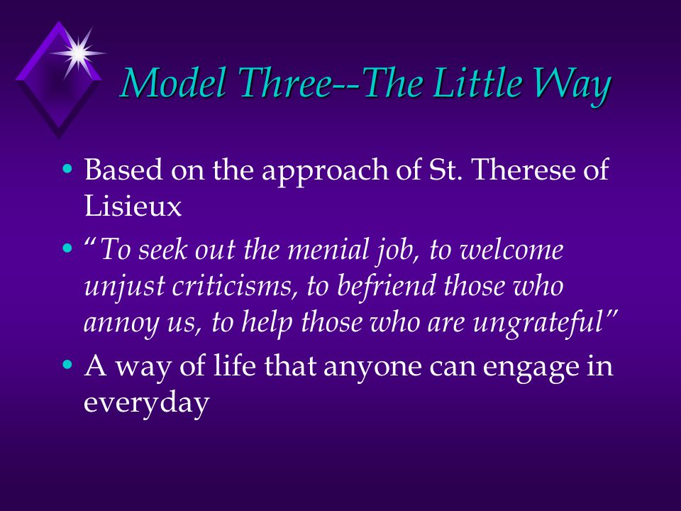 Model Three--The Little Way Based on the approach of St.