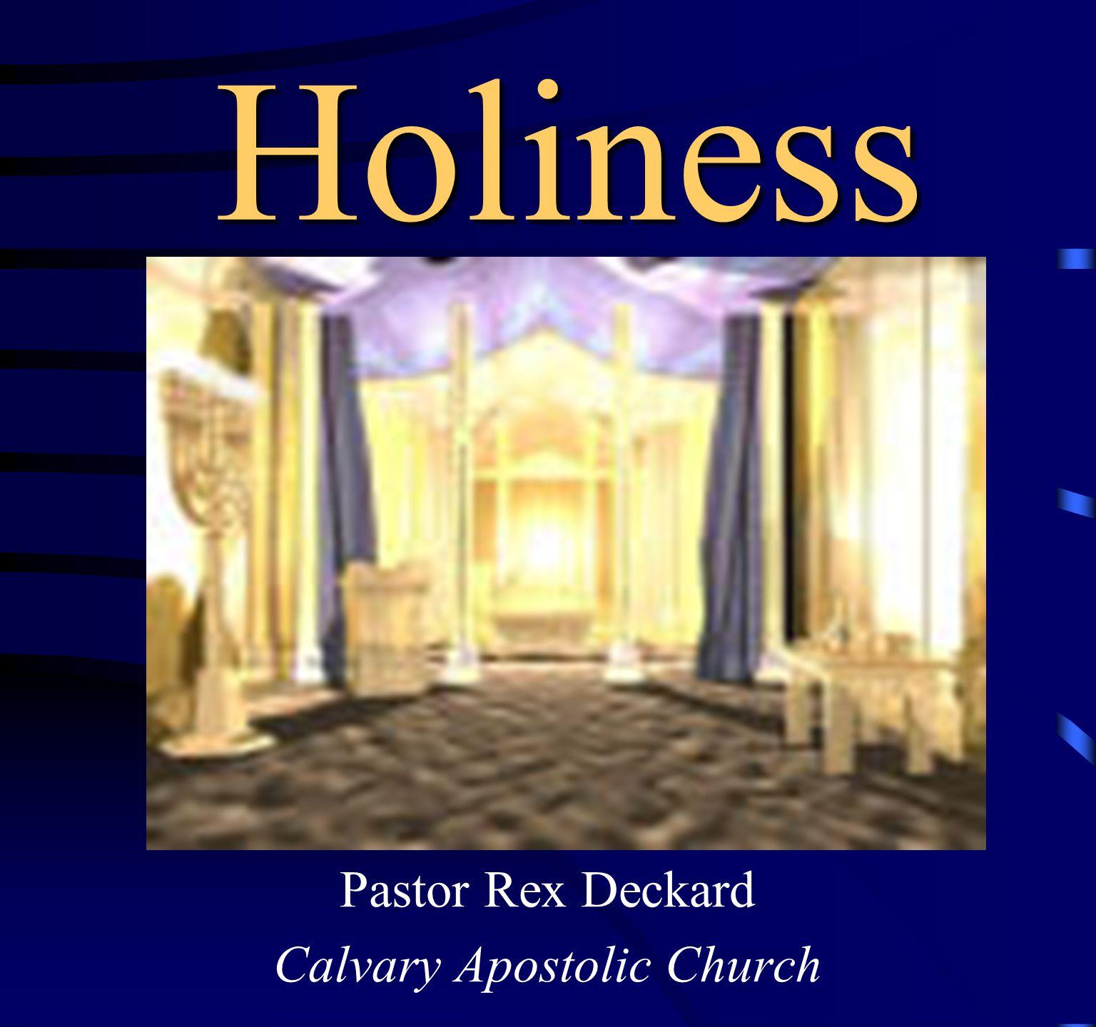 Holiness Pastor Rex Deckard Calvary Apostolic Church