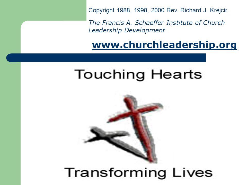 Copyright 1988, 1998, 2000 Rev. Richard J. Krejcir, The Francis A. Schaeffer Institute of Church Leadership Development www.churchleadership.org