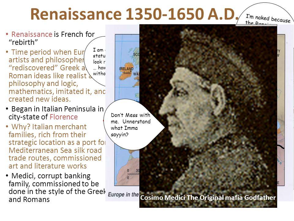 Renaissance 1350-1650 A.D.