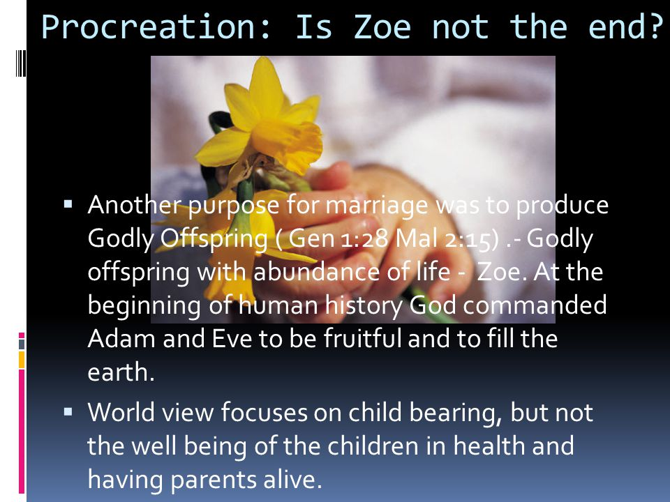 Procreation: Is Zoe not the end.